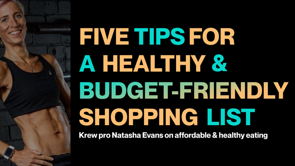 5 Tips for a healthy and budget-friendly shopping list